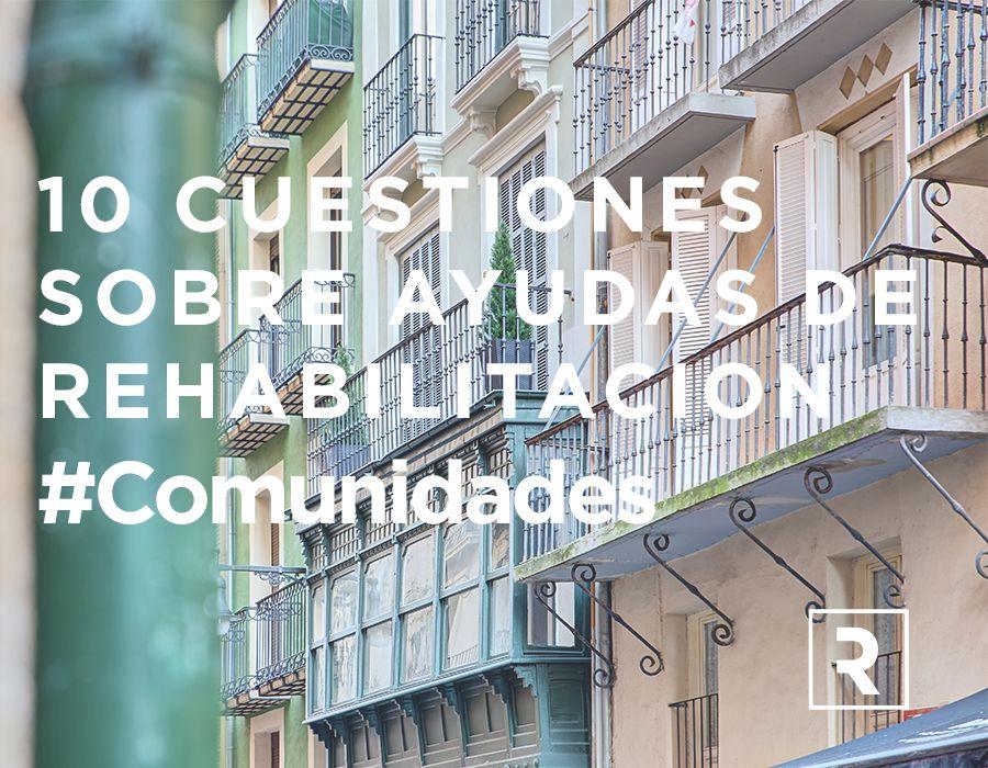 10 cuestiones sobre ayudas de rehabilitacion RIA CONSTRUCCION & INTERIORISMO